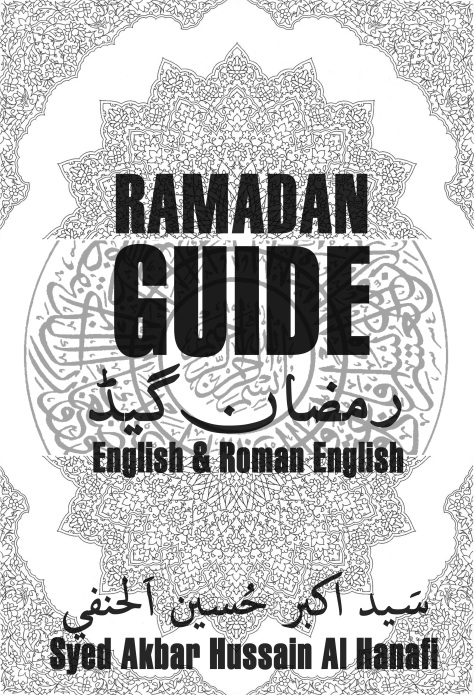 Ramadan_guide_by_akbar_hussain_al_hanafi 12 sayings of Rasulullah regarding Iftar, 2 sayings of Rasulullah regarding fasting, 25 Advices for Ramadan, advice, advice for ramdan, ahadees, ahadees ramzan, ahadiths, ahkaam, ahkaam-e-Roza, ahkam roza, ahkam-e-roza, ahkamaat e roza, akbar al hanafi, akbar al hanafi ramzan guide, akbar husssain al hanafi, ALLAH, brush teeth with toothpaste, Du'a for Iftar, Du'a is accepted at time of Iftar, Eight tips on sharing Ramadan with your neighbors, Excellence of Zikr in Ramadan, FASTING, fazail, fazail ramzaan, fazail-e-itikaaf, fazail-e-ramzan, fiqhi masail, Fishes praying for the forgiveness, Five special blessings of Ramadan, For whom fast is Fard?, Forgiveness of one million in every moment, gudience to, gudience to hadees, Guide, guide to fasting, Guide to Ramzan, hadees, hadees ramzan, hadith, hadith ramdan, hajj, Heart-warming saying of the Holy Prophet, Holy Prophet would welcome Ramadan, iftaar, iftar, iftar hadees, iftar ramzan, iftar sehri hadees, Intention of fast, Is it allowed to brush teeth with toothpaste or Miswak while one is Fasting?, ISLAM, islamic, Itikaaf, lailtul jayezah, Lailtul qadr, masail, masail e roza, masla ramzan, masla roza, Method of paying expiation for fasting, Miswak while Fasting?, Miswak while one is Fasting?, namaz ki rakat, pdf ramadan guide, Portals of Heaven are opened, prepare ramdan, QURAN, RAMADAN, ramadan checklist, ramadan guide, ramadan guide akbar hussain al hanafi, ramadan guide book, ramadan guide by akbar hussain al hanafi, ramadan guide pdf, ramadan pdf, Ramadan Preparation, ramadhaan, ramdan, ramdhan, RAMZAAN, ramzan, ramzan checklist, Ramzan Guide, ramzan guide akbar al hanafi, ramzan hadees, ramzan preparation, razan hadees, ROZA, rozey ke masail, Rules of Fasting, Rules of Fasting hanafi, Rulings regarding expiation, Sahaba would welcome Ramadan, saher, saher hadees, sehri, sehri hadees, Sins in Ramadan, Spend more on your family in Ramadan, sunni, Ten tips to prepare your family for Ramadan, tips for ramdan, tips to ramdan, truth, What Ramadan is ?, zakat, روزہ ، صوم، رمضان شریف، اسلام،مسلم،ramdhan