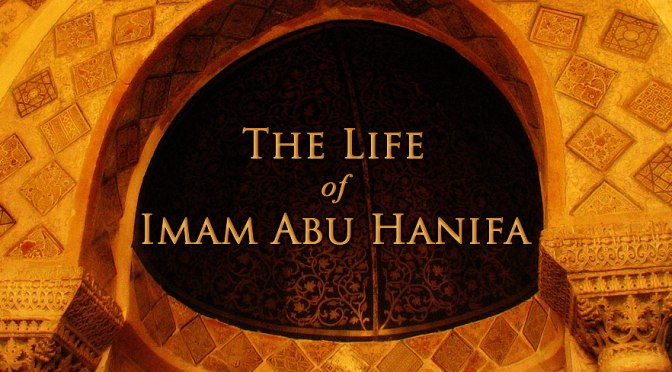 Short Biography Of Imam e Azam Abu Hanifa